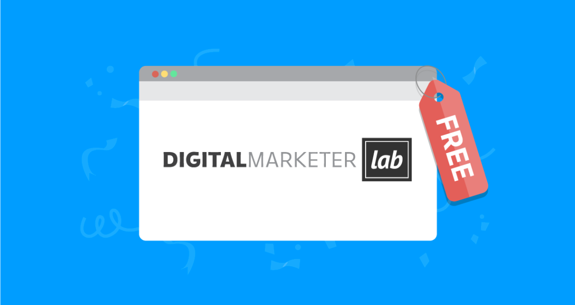 DigitalMarketer Lab is FREE for the Month of March Usually $95/month